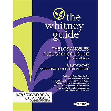 The Whitney Guide: The Los Angeles Public School Guide 1st Edition