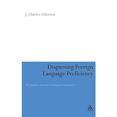 Diagnosing Foreign Language Proficiency: The Interface Between Learning and Assessment