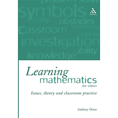 Learning Mathematics: Issues, Theory and Classroom Practice