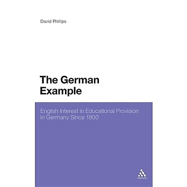 The German Example: English Interest in Educational Provision in Germany Since 1800