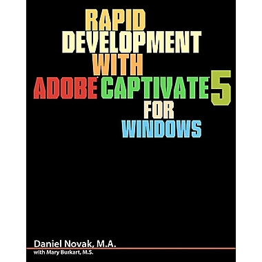 Rapid Development with Adobe Captivate 5 for Windows