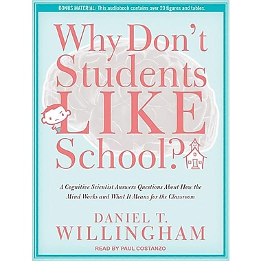 Why Don't Students Like School?: Cognitive Scientist Answers Questions about How the Mind Works & what It Means in Classroom