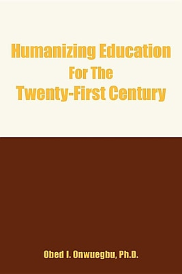 Humanizing Education for the Twenty-First Century 1295959