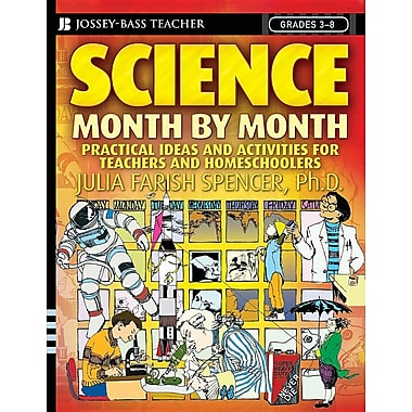 Science Month by Month, Grades 3-8: Practical Ideas and Activities for Teachers and Homeschoolers