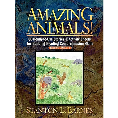 Amazing Animals!: 80 Ready-To-Use Stories & Activity Sheets for Building Reading Comprehension Skills