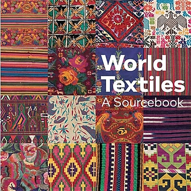 World Textiles: A Sourcebook