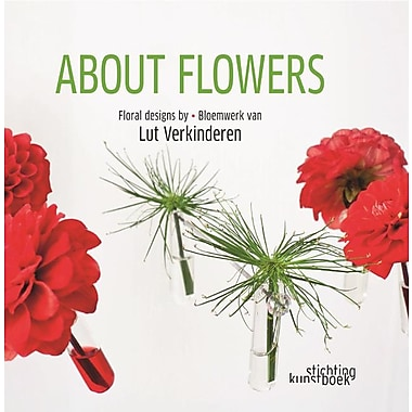 About Flowers: Floral Design by Lut Verkinderen