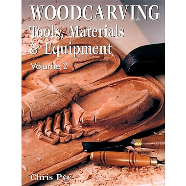 Woodcarving: Tools, Materials & Equipment Volume 2 (New Edition)
