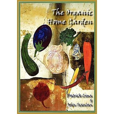 The Organic Home Garden