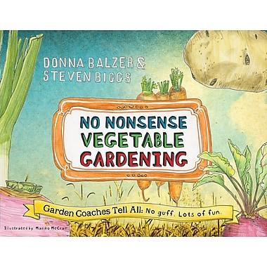 No Nonsense Vegetable Gardening