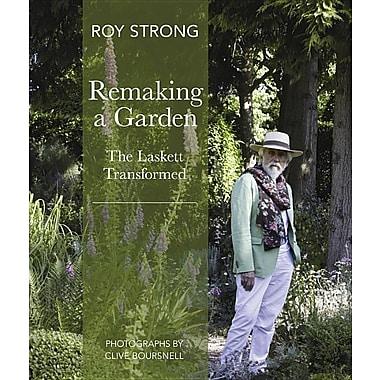 Remaking a Garden: The Laskett Transformed