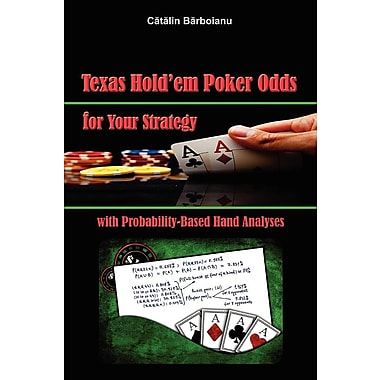 Texas Hold'em Poker Odds for Your Strategy, with Probability-Based Hand Analyses