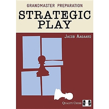 Grandmaster Preparation: Strategic Play