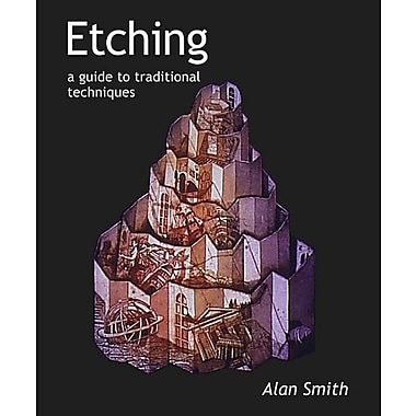 Etching: A Guide to Traditional Techniques