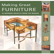Making Great Furniture: 25 Inspiring Projects from Top Makers
