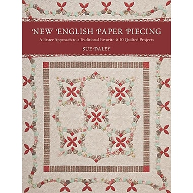 New English Paper Piecing: A Faster Approach to a Traditional Favorite-10 Quilted Projects