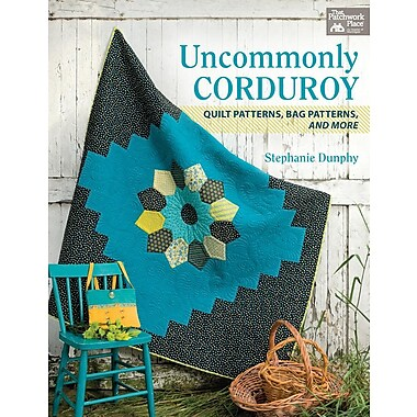 Uncommonly Corduroy: Quilt Patterns, Bag Patterns, and More