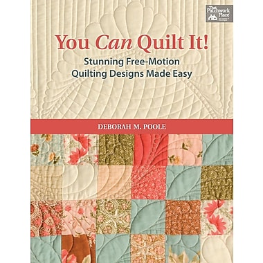 You Can Quilt It!: Stunning Free-Motion Quilting Designs Made Easy