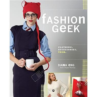 Fashion Geek: Clothing, Accessories, Tech