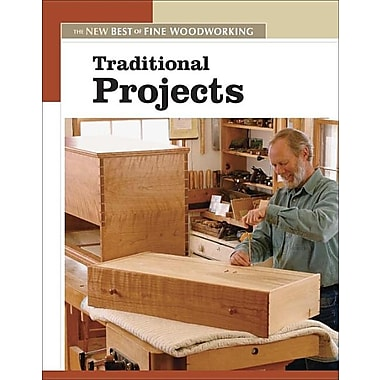 Traditional Projects: The New Best of Fine Woodworking