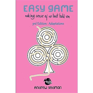 Easy Game: Making Sense of No Limit Hold'em 3rd Edition: Adaptations