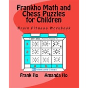 Frankho Math and Chess Puzzles for Children: Brain Fitness Workbook
