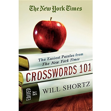 The New York Times Crosswords 101: The Easiest Puzzles from the New York Times