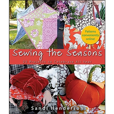 Sewing the Seasons: 23 Projects to Celebrate All Year