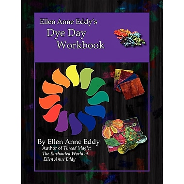 Ellen Anne Eddy's Dye Day Workbook