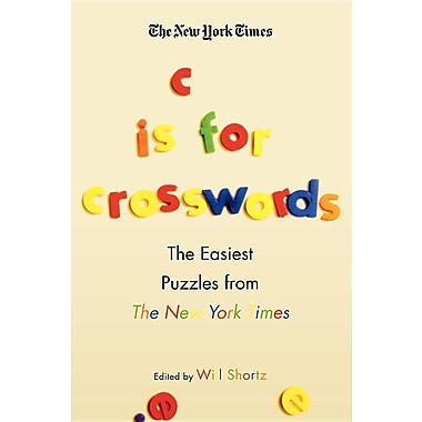 The New York Times C Is for Crosswords: The Easiest Puzzles from the New York Times