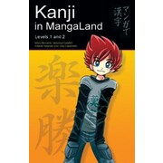 Kanji in Mangaland: Volume 1: Basic Kanji Course Through Manga