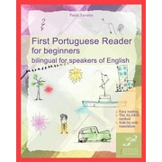 First Portuguese Reader for Beginners:  Simple Portuguese Reader Bilingual with Parallel Side-By-Side Translation for Speaker