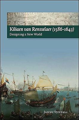 Kiliaen Van Rensselaer (1586-1643): Designing a New World 1297298