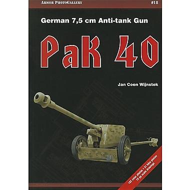Pak 40: German 7,5 cm Anti-Tank Gun