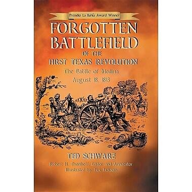 Forgotten Battlefield of the First Texas Revolution: The First Battle of Medina August 18, 1813