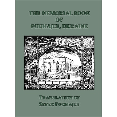 The Memorial Book of Podhajce, Ukraine - Translation of Sefer Podhajce