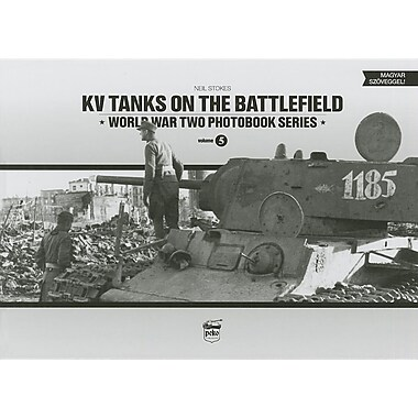 Kv Tanks on the Battlefield: World War Two Photobook Series Vol. 5
