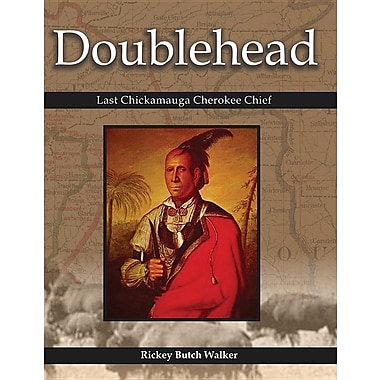 Doublehead: Last Chickamauga Cherokee Chief