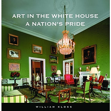 Art in the White House: A Nation's Pride: A Nation's Pride
