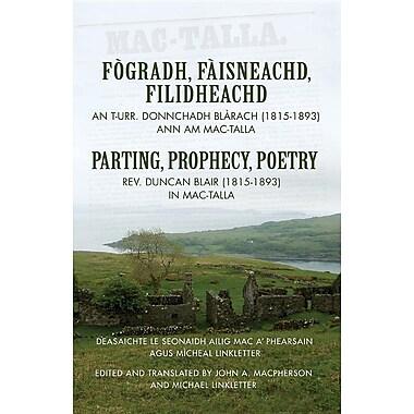 Fogradh, Faisneachd, Filidheachd / Parting, Prophecy, Poetry