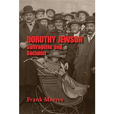 Dorothy Jewson - Suffragette and Socialist