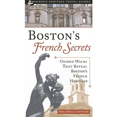 Boston's French Secrets: Guided Walks That Reveal Boston's French Heritage