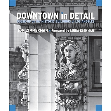 Downtown in Detail: Close-Up on the Historic Buildings of Los Angeles