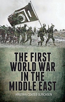 The First World War in the Middle East 1297566