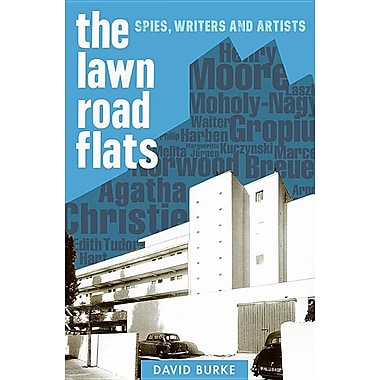 The Lawn Road Flats: Spies, Writers and Artists