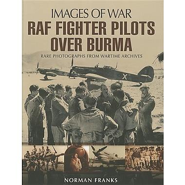 RAF Fighter Pilots Over Burma