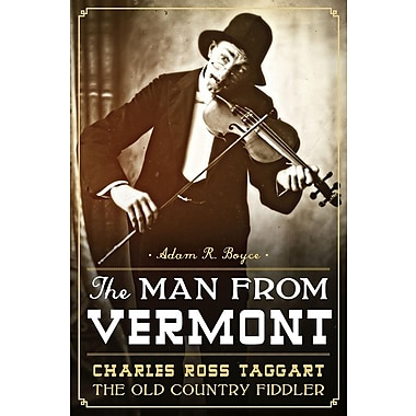 The Man from Vermont: Charles Ross Taggart: The Old Country Fiddler