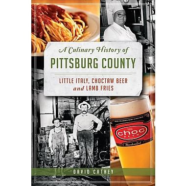A Culinary History of Pittsburg County: Little Italy, Choctaw Beer and Lamb Fries