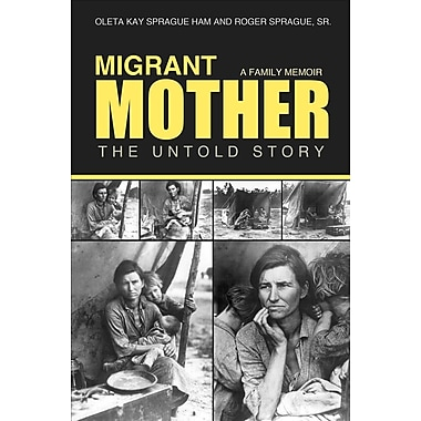 Migrant Mother: The Untold Story: A Family Memoir
