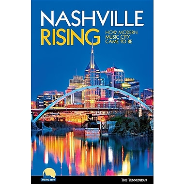 Nashville Rising: How Modern Music City Came to Be